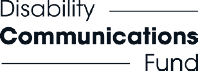 Logo of Disability Communications Fund.